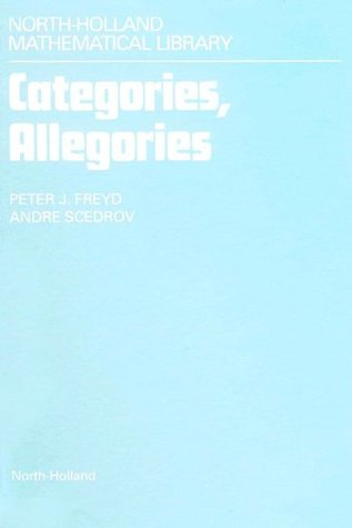 Categories, Allegories (North-Holland Mathematical Library) Peter J. Freyd