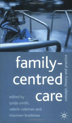 Family-Centred Care  by  Lynda Smith