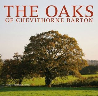 The Oaks of Chevithorne Barton  by  Michael Heathcoat Amory