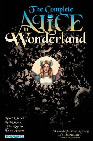 The Complete Alice In Wonderland: Alices Adventures  by  Lewis Carroll