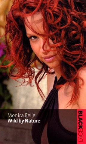 Wild By Nature (Black Lace Series)  by  Monica Belle