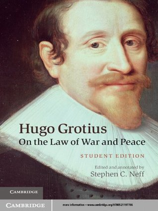 Hugo Grotius On the Law of War and Peace Stephen C. Neff
