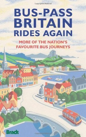 Bus-Pass Britain Rides Again: More of the Nations Favourite Bus Journeys  by  Nicky Gardner