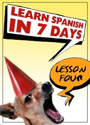 Learn Spanish In 7 Days Lesson Four: Weather,Months,Seasons  by  David Yearwood