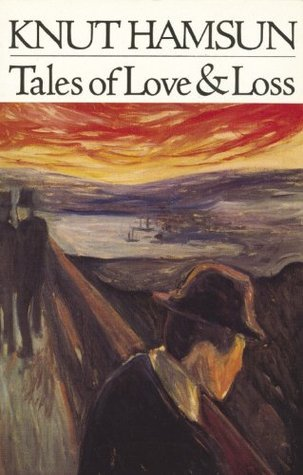 Tales of Love and Loss Knut Hamsun