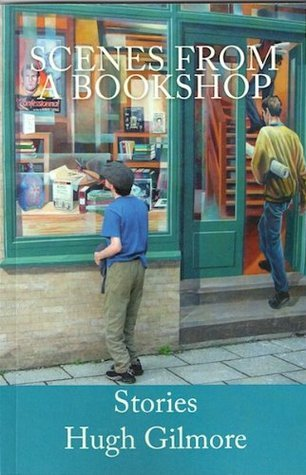 Scenes from a Bookshop Hugh Gilmore