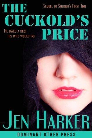 The Cuckolds Price  by  Jen Harker