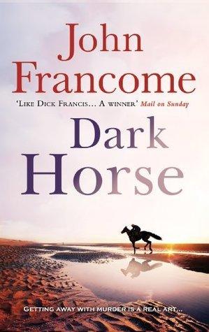 Dark Horse. John Francome John Francome