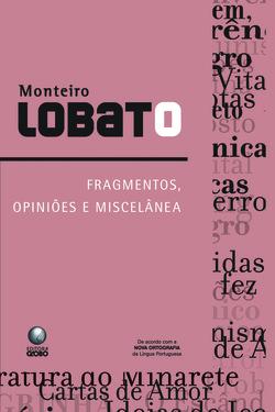 Fragmentos, opiniões e miscelânea Monteiro Lobato