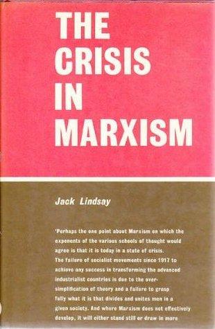 The Crisis In Marxism Jack Lindsay