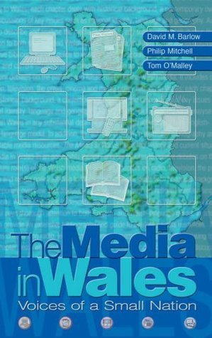 Media in Wales: Voices of a Small Nation  by  David Barlow