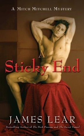 A Sticky End: A Mitch Mitchell Mystery  by  James Lear