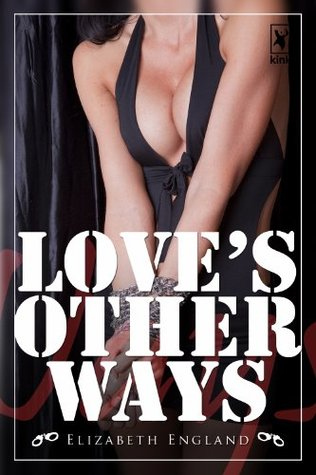 Loves Other Ways  by  Elizabeth England
