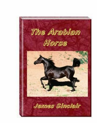 The Arabian Horse  by  James Sinclair