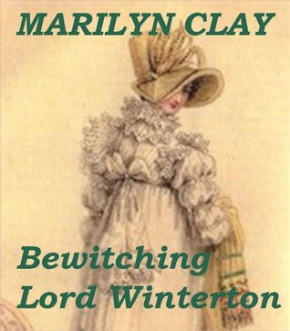 Bewitching Lord Winterton  by  Marilyn Clay