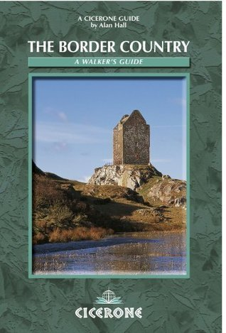 The Border Country: A Walkers Guide Alan Hall