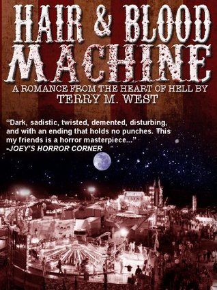 Hair and Blood Machine Terry M. West