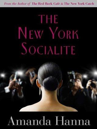 The New York Socialite (The New York Series Book 2)  by  Amanda Hanna