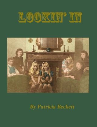 Lookin In  by  Paricia Beckett