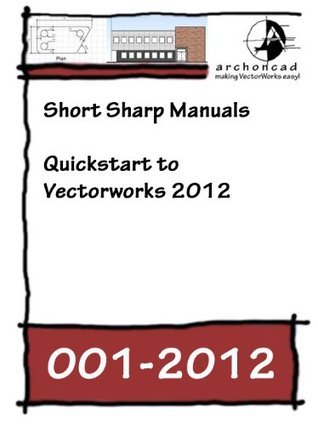 001-2012 Quickstart to Vectorworks 2012 Jonathan Pickup