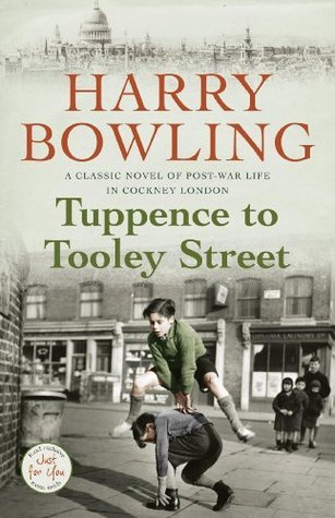 Tuppence to Tooley Street. Harry Bowling Harry Bowling