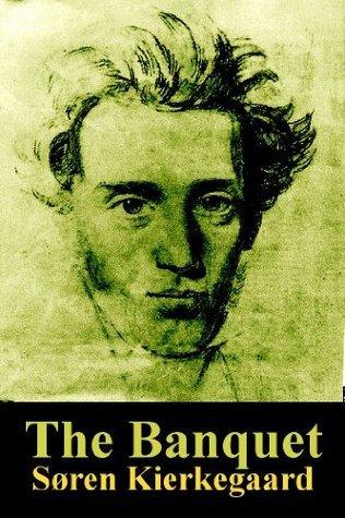 The Banquet  by  Søren Kierkegaard