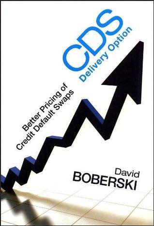 CDS Delivery Option: Better Pricing of Credit Default Swaps David Boberski