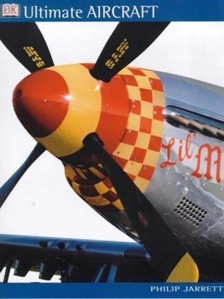 Ultimate Aircraft Philip J. Jarrett