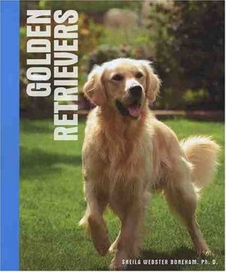 Golden Retrievers. Sheila Webster Boneham  by  Sheila Webster Boneham