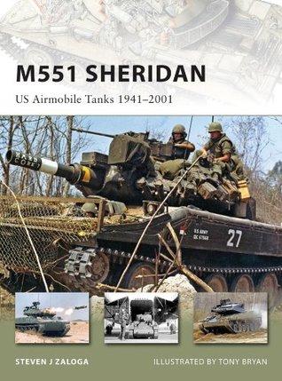 M551 Sheridan: US Airmobile Tanks 1941-2001  by  Steven J. Zaloga