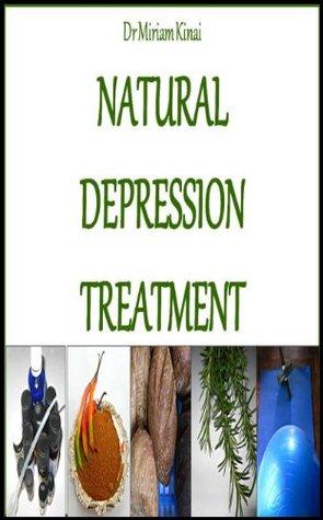 Natural Depression Treatment  by  Miriam Kinai