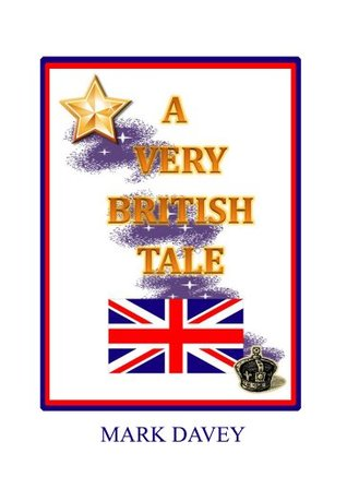 A Very British Tale Mark Davey