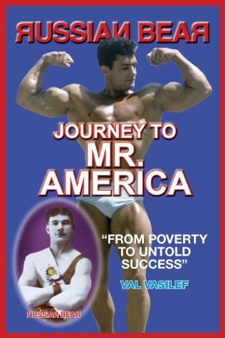 Russian Bear - Journey To Mr America  by  Val Vasilef