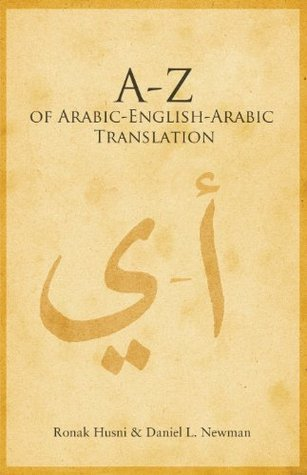 A to Z of Arabic - English - Arabic Translation Ronak Husni