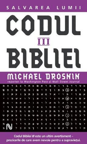 Codul Bibliei III. Salvarea lumii (Romanian edition) Michael Drosnin