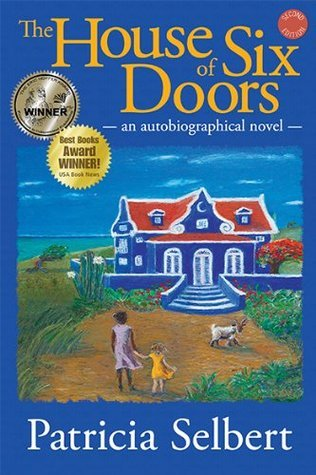 The House of Six Doors: An Autobiographical Novel Patricia Selbert