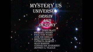 Mystery Us Universe  by  Jeffrey Teagle