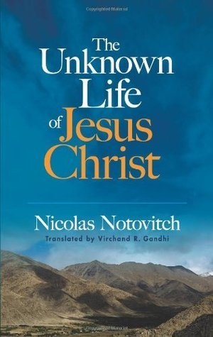 The Unknown Life of Jesus Christ (Dover Books on Western Philosophy) Nicolas Notovitch