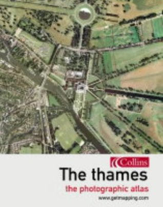 The Thames: The Photographic Atlas  by  Www.Getmapping.Com