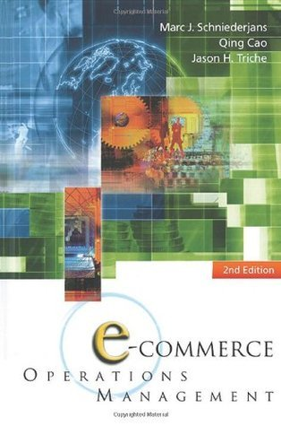 E-Commerce Operations Management: 2nd Edition  by  Marc J. Schniederjans