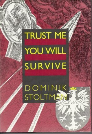 Trust Me, You Will Survive Dominik Stoltman