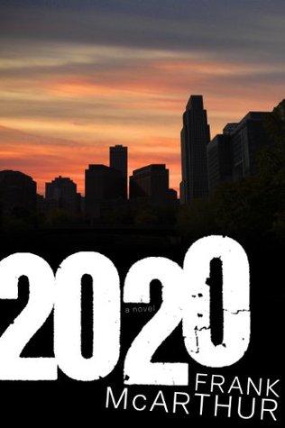 2020: A Novel Frank McArthur