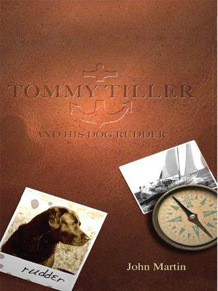 Tommy Tiller and His Dog Rudder John     Martin