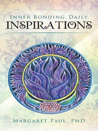 Inner Bonding Daily Inspirations Margaret Paul