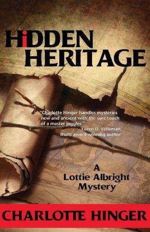 Hidden Heritage: A Lottie Albright Mystery (Lottie Albright Series)  by  Charlotte Hinger