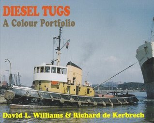 Diesel Tugs, A Colour Portfolio  by  R. De Kerbrach