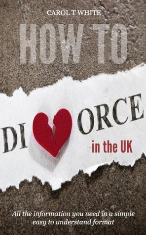How to divorce in the UK Carol T. White