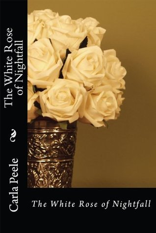 The White Rose of Nightfall (The Clan of Kelly Series)  by  Carla Peele