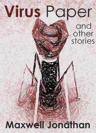 Virus Paper and Other Stories  by  Maxwell Jonathan