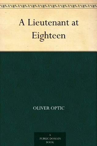 A Lieutenant at Eighteen  by  Oliver Optic